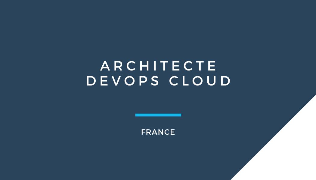 Architecte DevOps Cloud